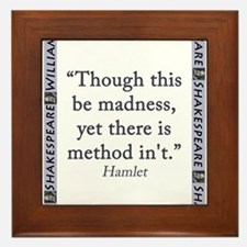 Though This Be Madness Framed Tile