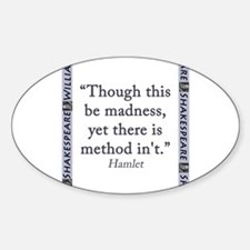 Though This Be Madness Sticker (Oval)