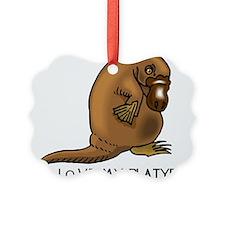 I Love my Platypus Ornament