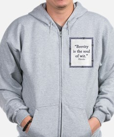 Brevity Is the Soul of Wit Zip Hoodie