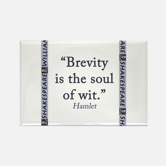 Brevity Is the Soul of Wit Rectangle Magnet (10 pa