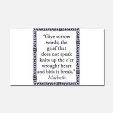 Give Sorrow Words Car Magnet 20 x 12