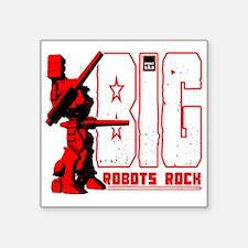 "Big Robots Rock Square Sticker 3"" x 3"""
