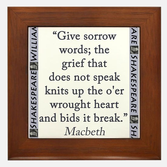 Give Sorrow Words Framed Tile