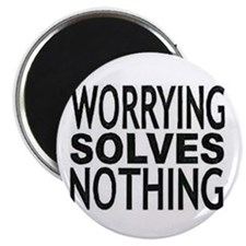 Worrying solves nothing.jpg Magnet