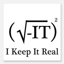 "I Keep it Real Square Car Magnet 3"" x 3"""