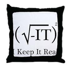 I Keep it Real Throw Pillow