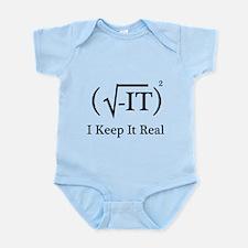 I Keep it Real Infant Bodysuit