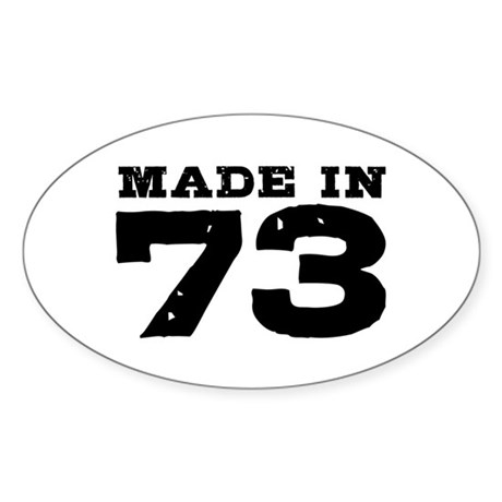 Made In 73 Sticker (Oval)