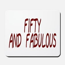 Fifty & Fabulous Mousepad
