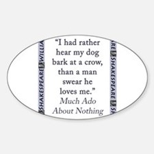 I Had Rather Hear My Dog Bark Sticker (Oval)
