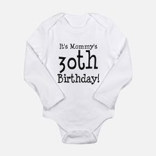 It's Mommy's 30th Birthday Body Suit