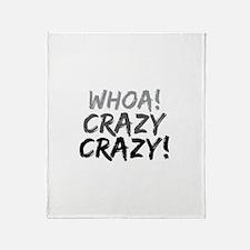 Whoa! Crazy Crazy! Throw Blanket