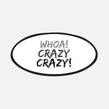 Whoa! Crazy Crazy! Patches