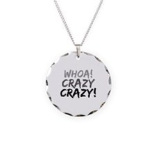 Whoa! Crazy Crazy! Necklace Circle Charm