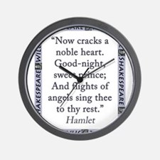 Now Cracks a Noble Heart Wall Clock