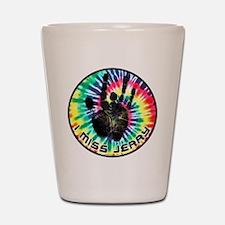 I Miss Jerry Shot Glass