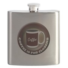 Coffee is for Closers Flask
