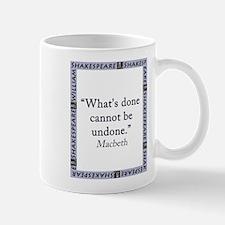 Whats Done Cannot Be Undone Mug