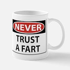 Never Trust A Fart.png Mug