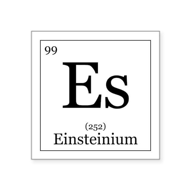 """Elements - 99 Einsteinium Square Sticker 3"""" x 3"""" by all ..."""