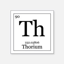 "Elements - 90 Thorium Square Sticker 3"" x 3"""