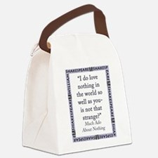 I Do Love Nothing In the World Canvas Lunch Bag