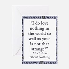 I Do Love Nothing In the World Greeting Card
