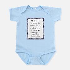 I Do Love Nothing In the World Infant Bodysuit