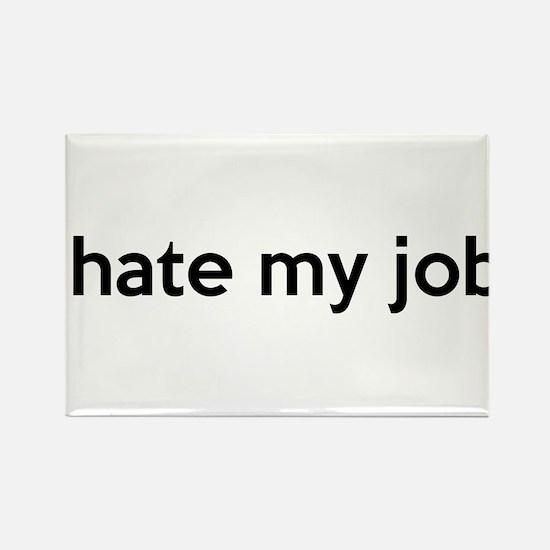I hate my job Rectangle Magnet