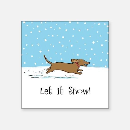 "Dachshund Let it Snow Square Sticker 3"" x 3"""