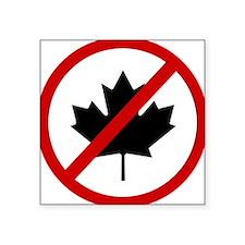 Anti Canadians Sticker