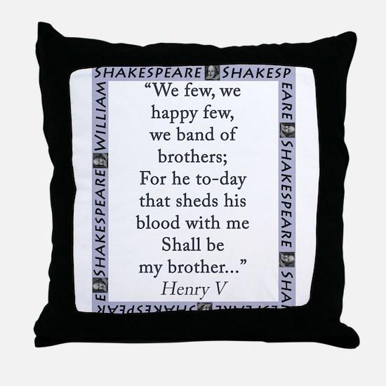 We Few, We Happy Few Throw Pillow