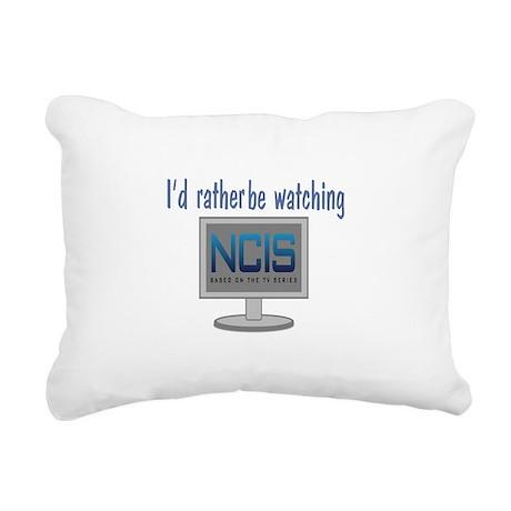 Rather Be Watching NCIS Rectangular Canvas Pillow