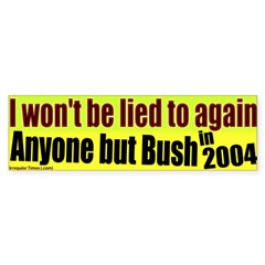 Won't be Lied to by Bush Bumper Bumper Sticker