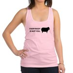 Everybody is not you Racerback Tank Top
