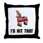 Id Hit That Throw Pillow