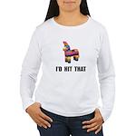 Id Hit That Women's Long Sleeve T-Shirt