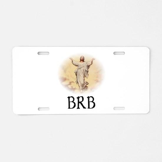 Jesus BRB Aluminum License Plate