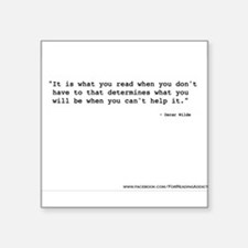 """It's what you read"" Wilde Square Sticker 3"" x 3"""