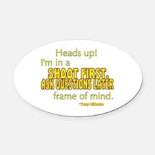 NCIS Quote: Shoot First Oval Car Magnet
