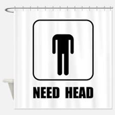 Need Head Shower Curtain