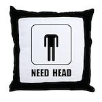 Need Head Throw Pillow