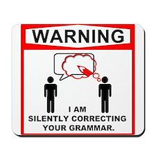 Warning! I am silently correcting your grammar. Mo