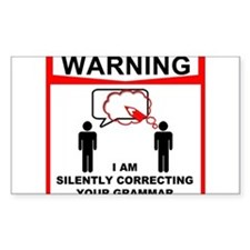 Warning! I am silently correcting your grammar. St