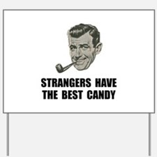 Strangers Best Candy Yard Sign