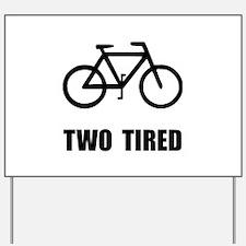 Two Tired Bike Yard Sign