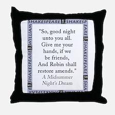 So Good Night Unto You All Throw Pillow