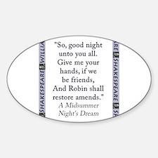 So Good Night Unto You All Sticker (Oval)