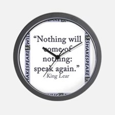 Nothing Will Come of Nothing Wall Clock